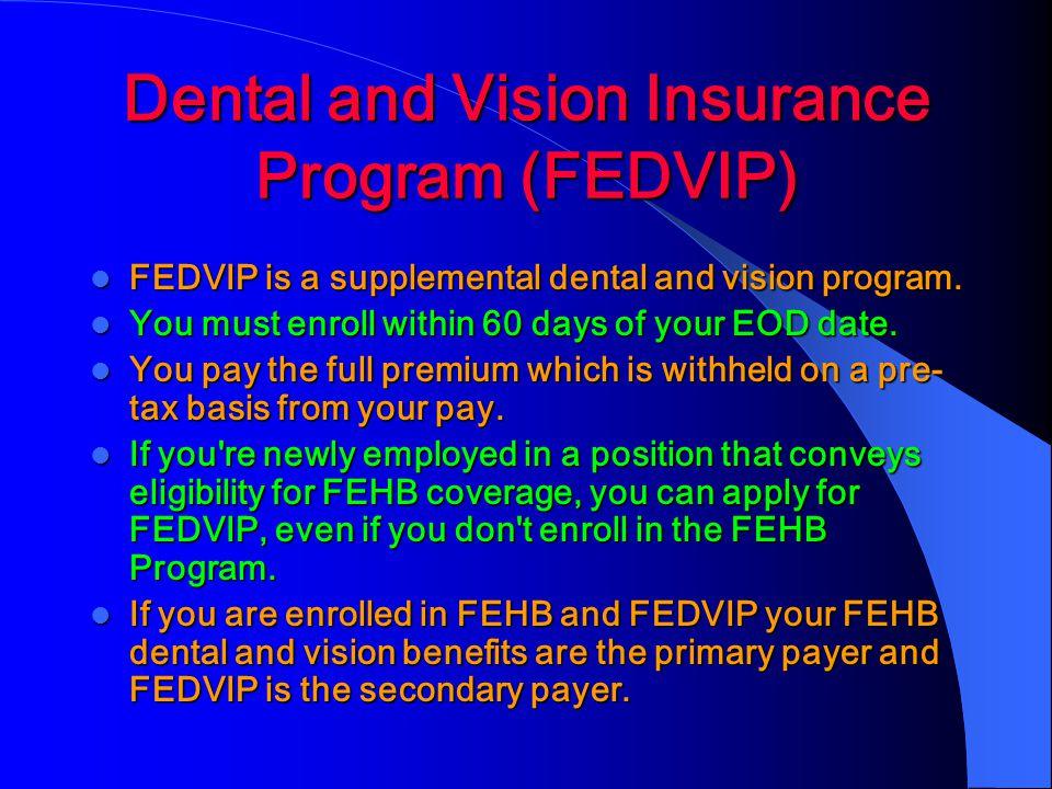 Dental and Vision Insurance Program (FEDVIP)