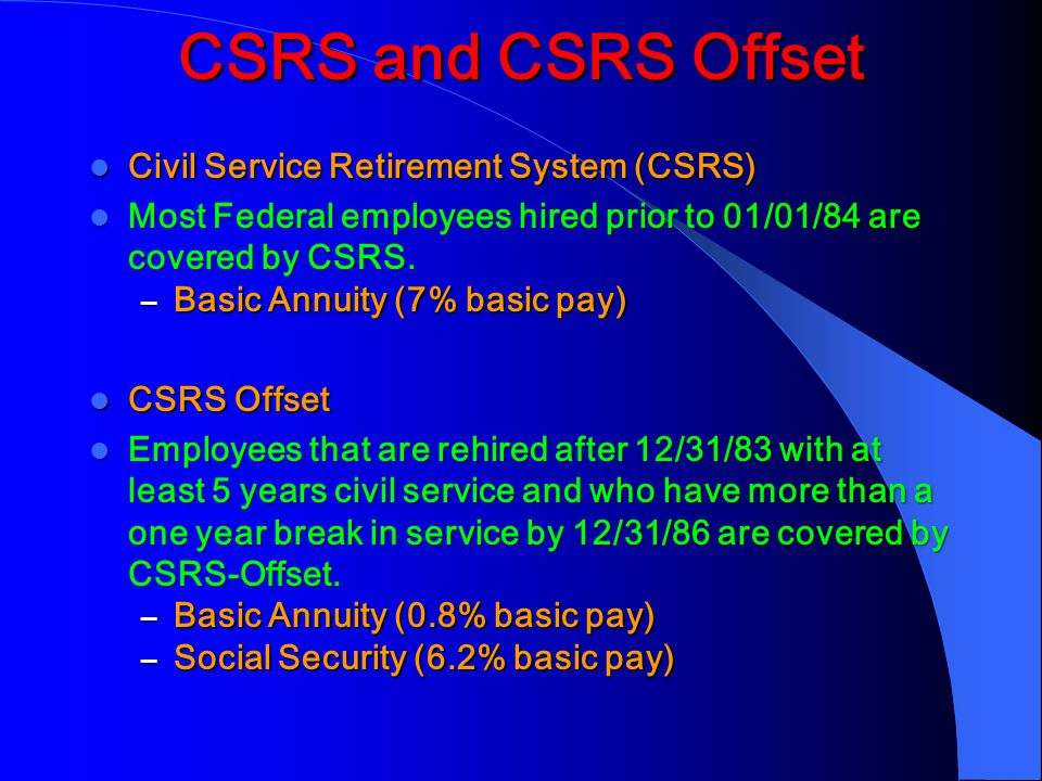 CSRS and CSRS Offset Civil Service Retirement System (CSRS)