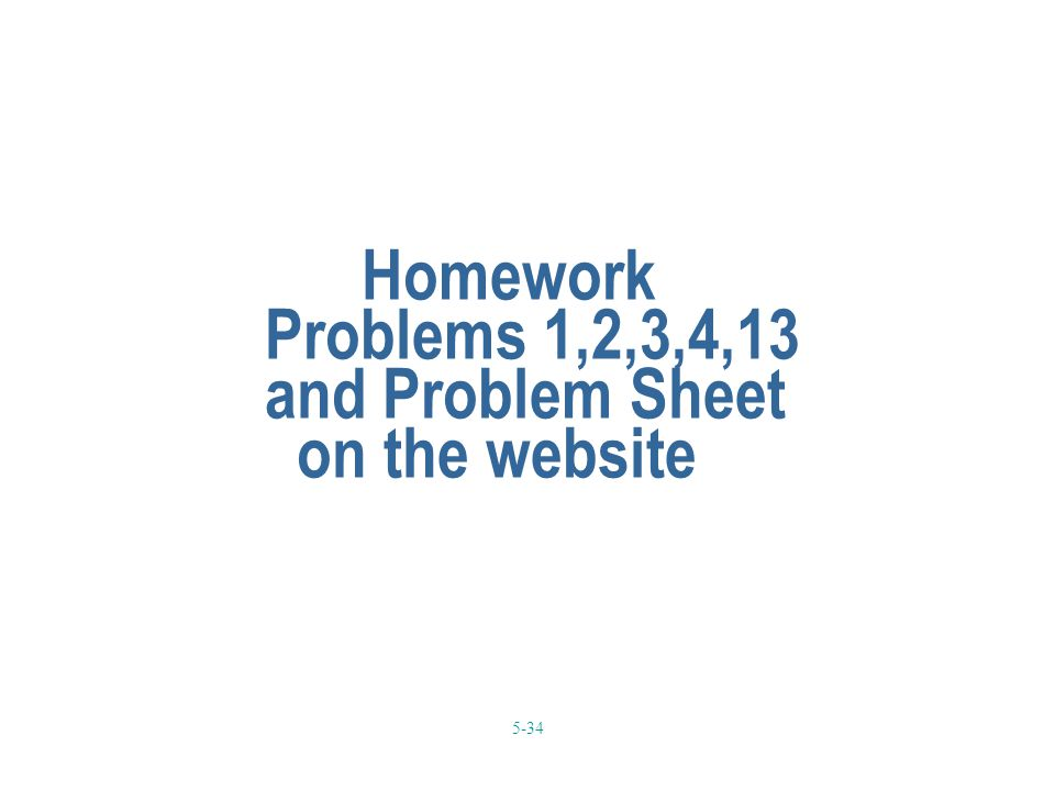 Homework Problems 1,2,3,4,13 and Problem Sheet on the website