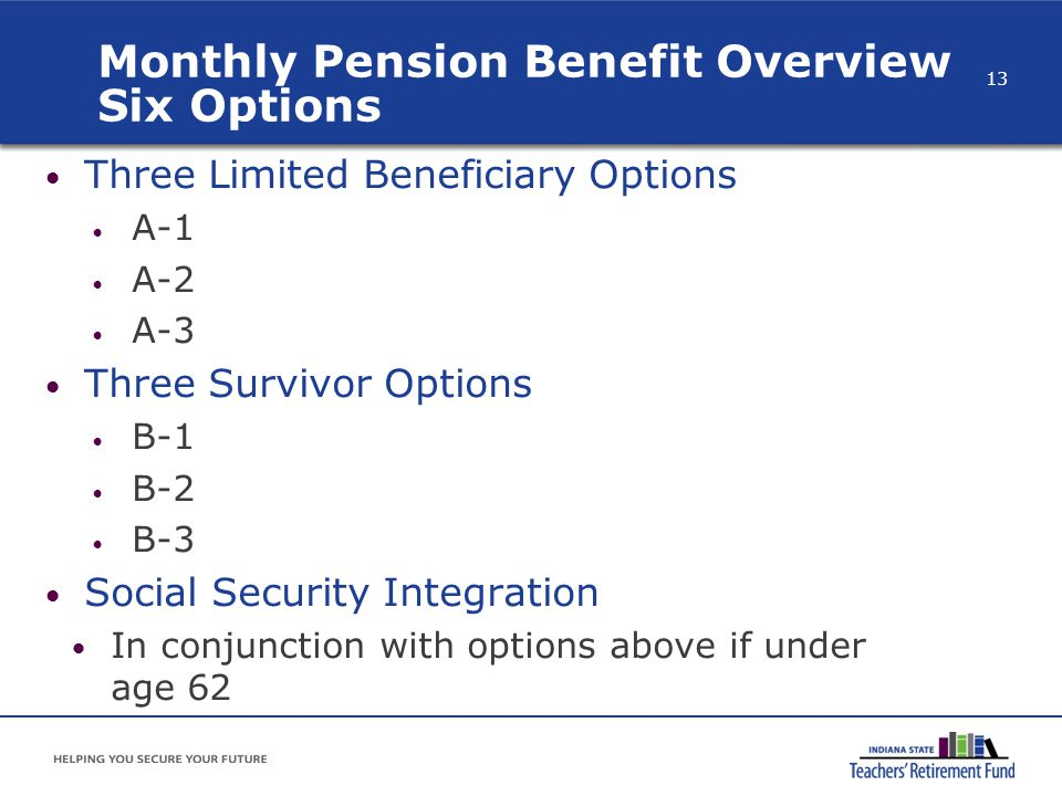 Monthly Pension Benefit Overview Six Options