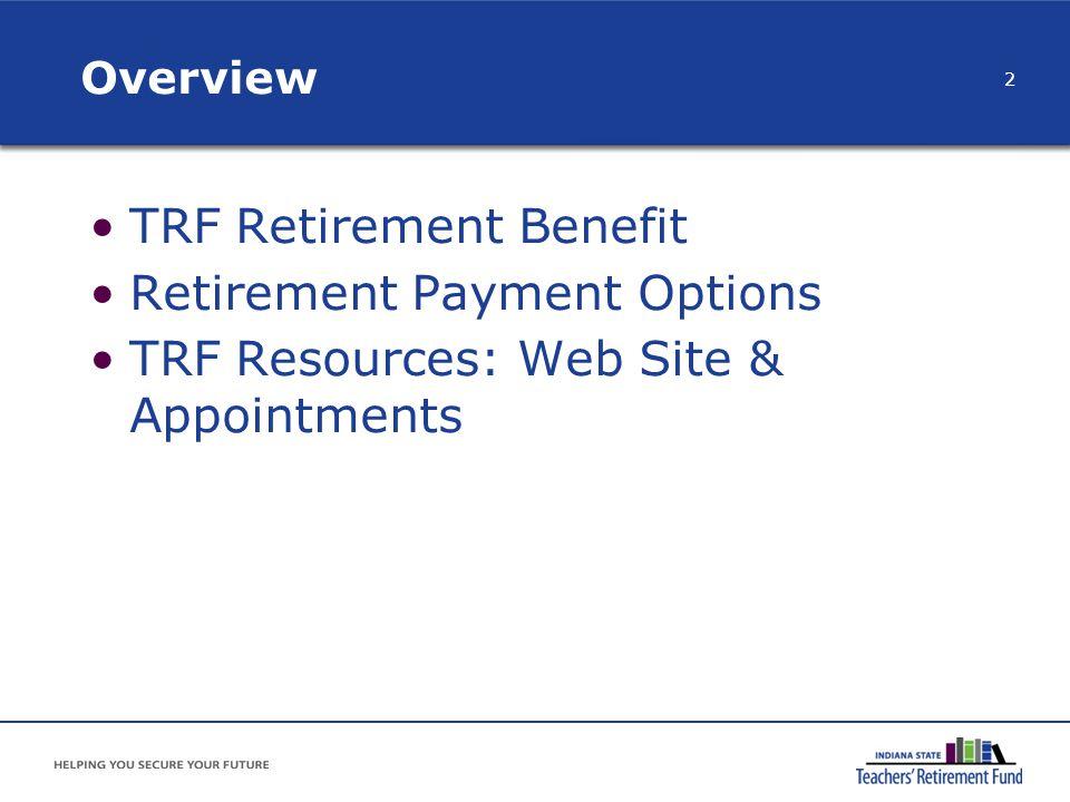 TRF Retirement Benefit Retirement Payment Options