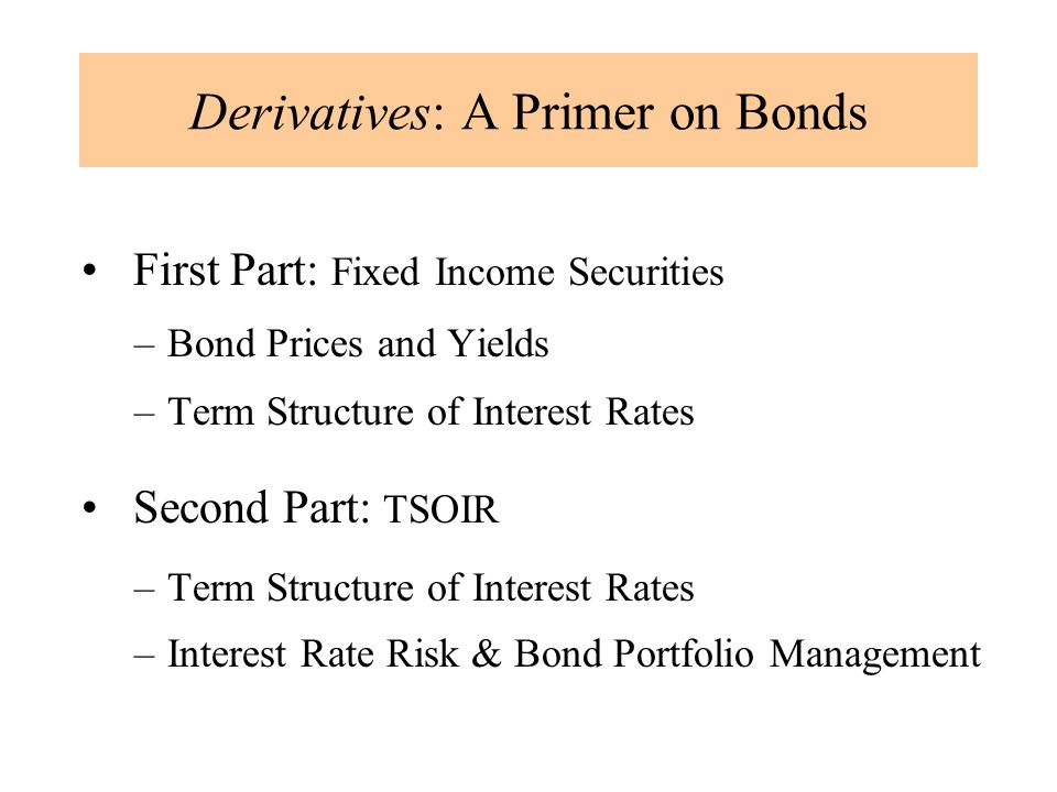 Derivatives: A Primer on Bonds