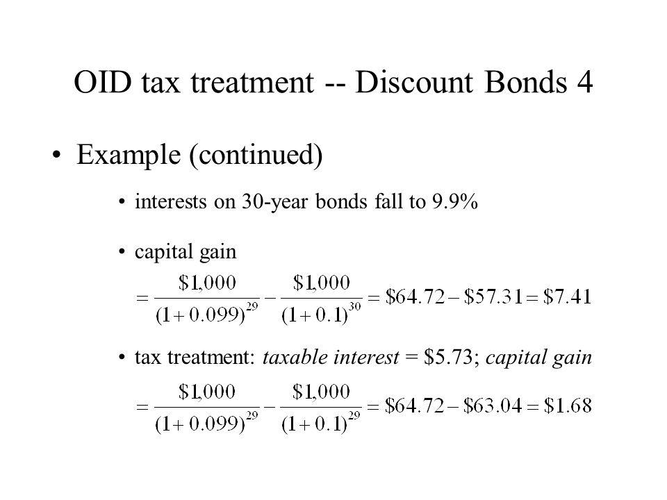 OID tax treatment -- Discount Bonds 4