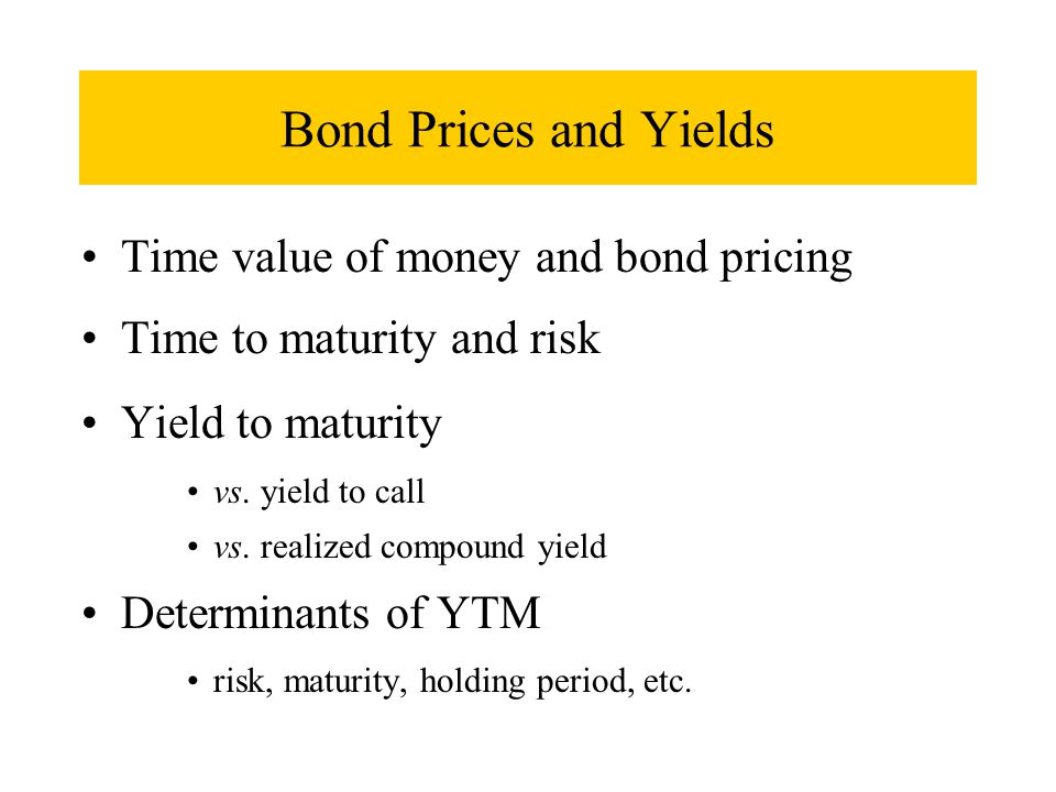 Bond Prices and Yields Time value of money and bond pricing