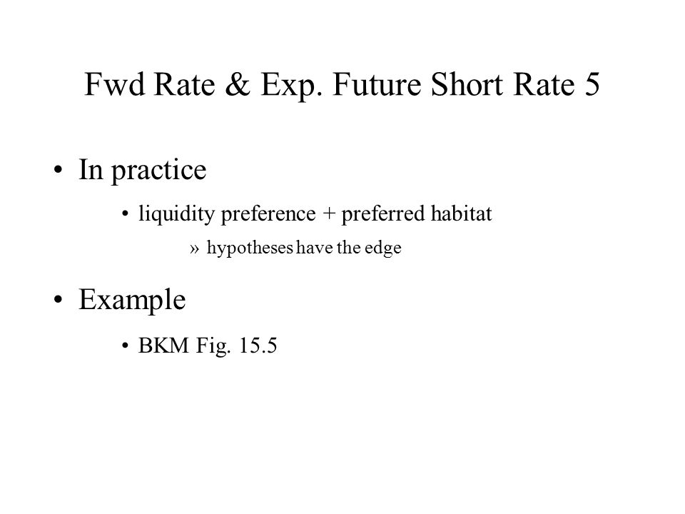 Fwd Rate & Exp. Future Short Rate 5