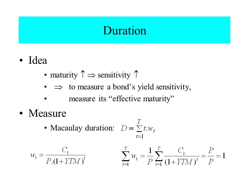 Duration Idea Measure maturity   sensitivity 
