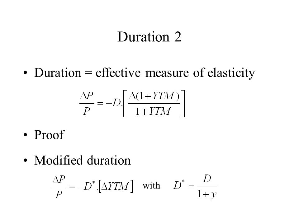 Duration 2 Duration = effective measure of elasticity Proof