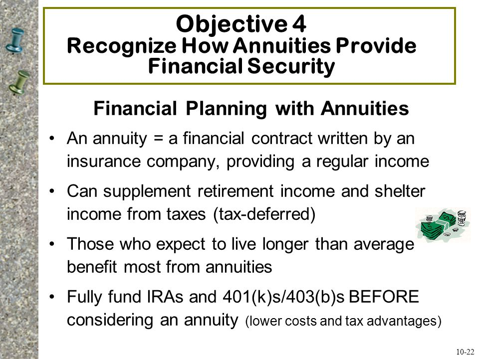 Objective 4 Recognize How Annuities Provide Financial Security