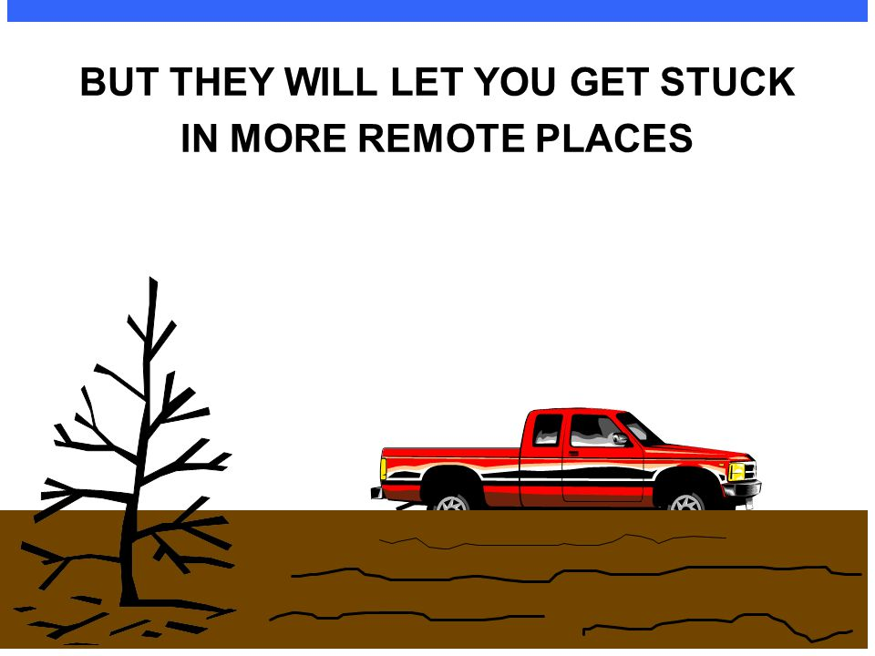 BUT THEY WILL LET YOU GET STUCK