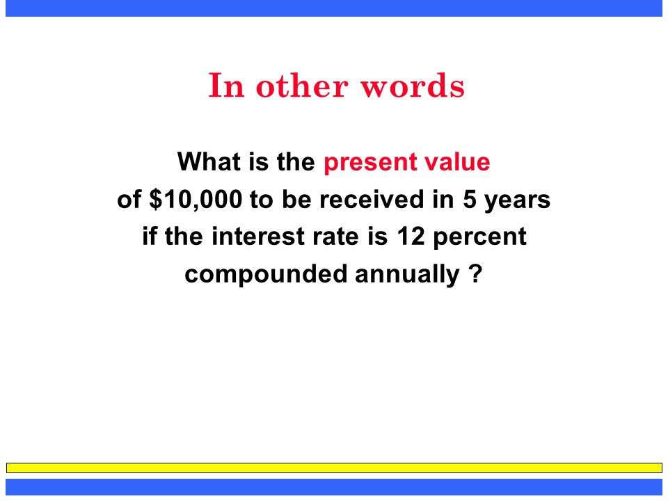 In other words What is the present value