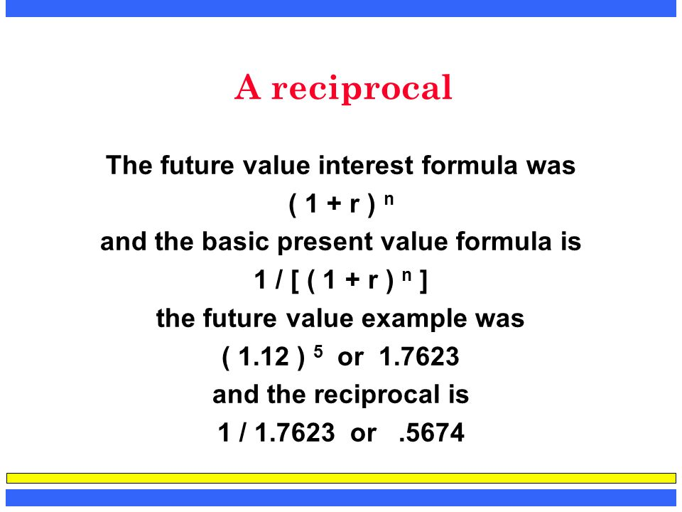 A reciprocal The future value interest formula was ( 1 + r ) n