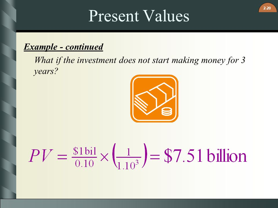Present Values Example - continued