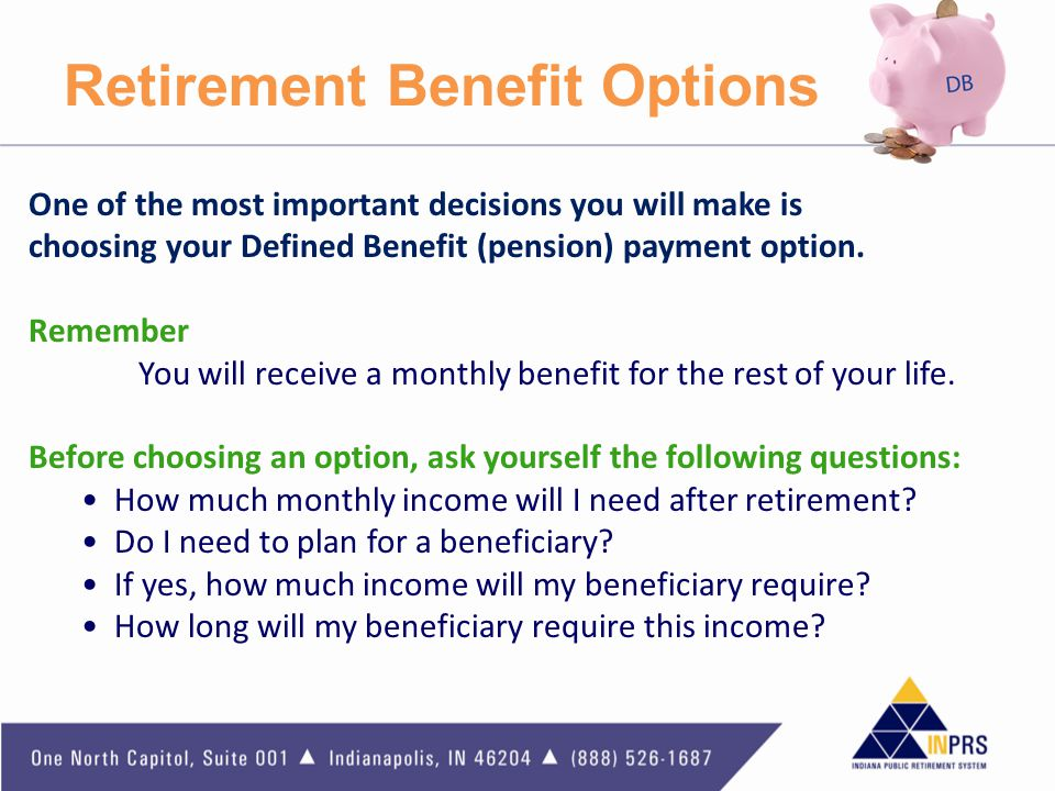 Retirement Benefit Options