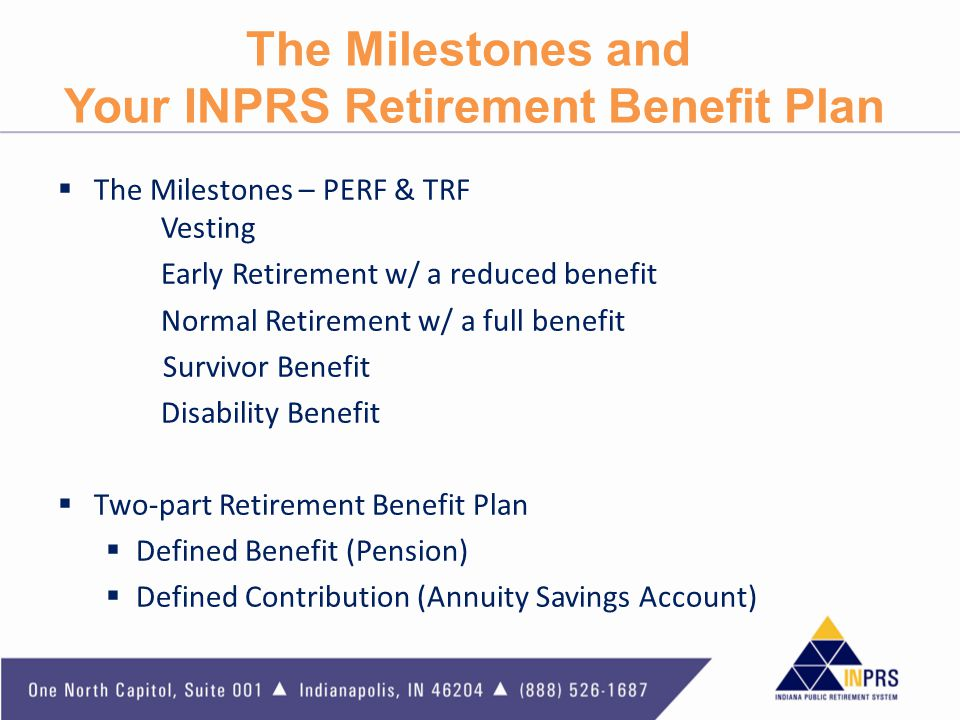 The Milestones and Your INPRS Retirement Benefit Plan