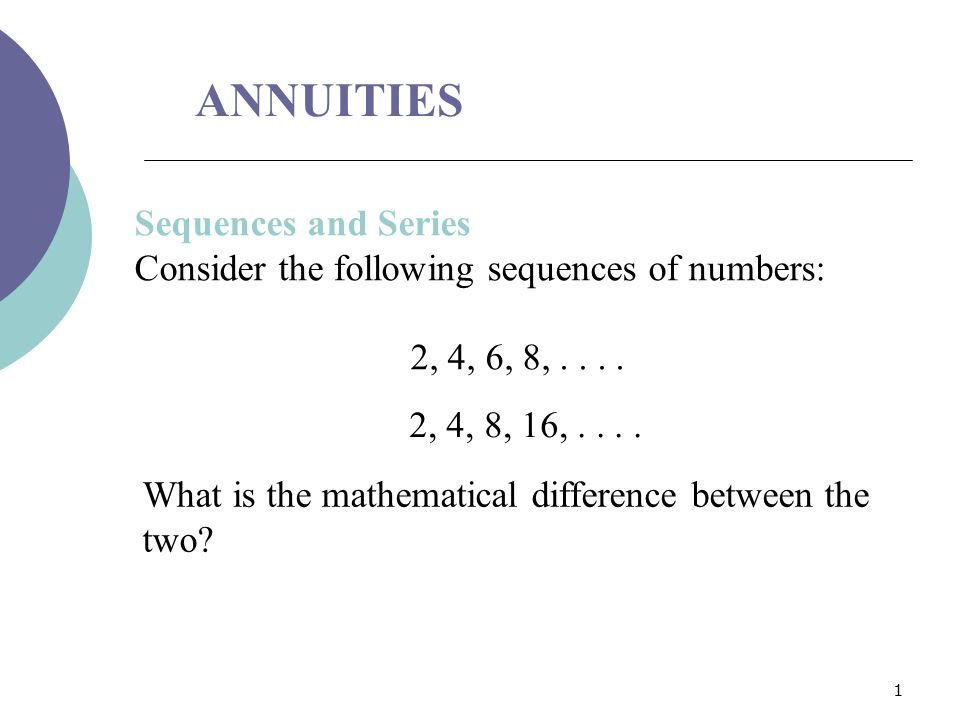 ANNUITIES Sequences and Series