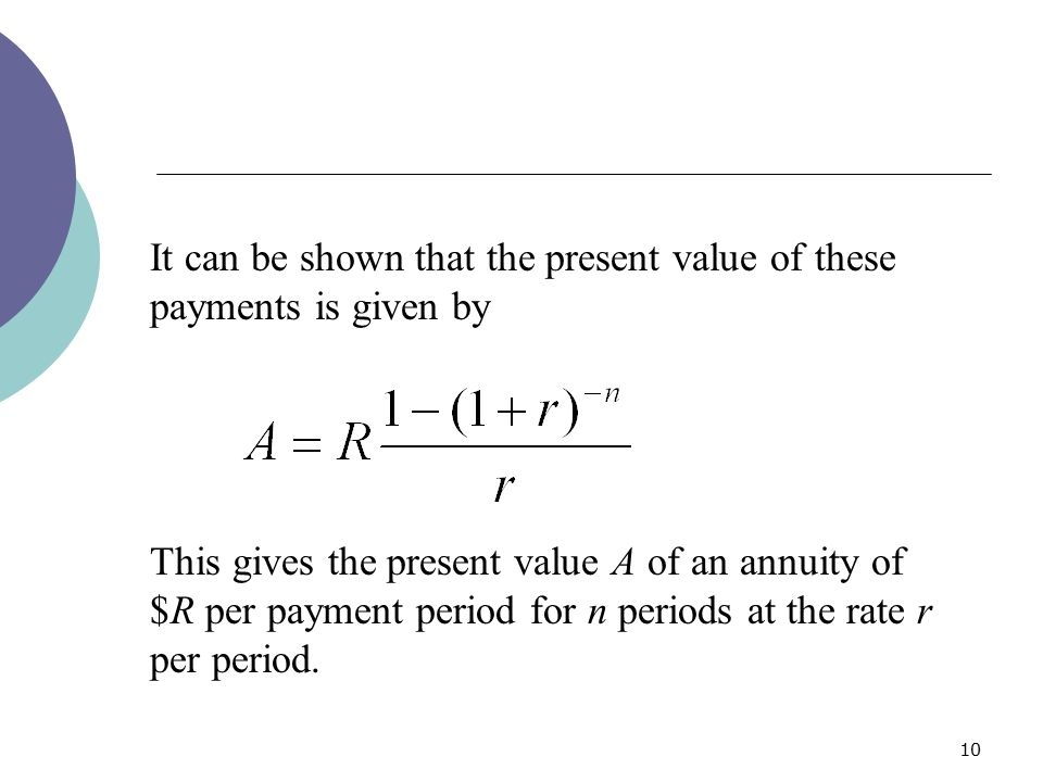 It can be shown that the present value of these payments is given by