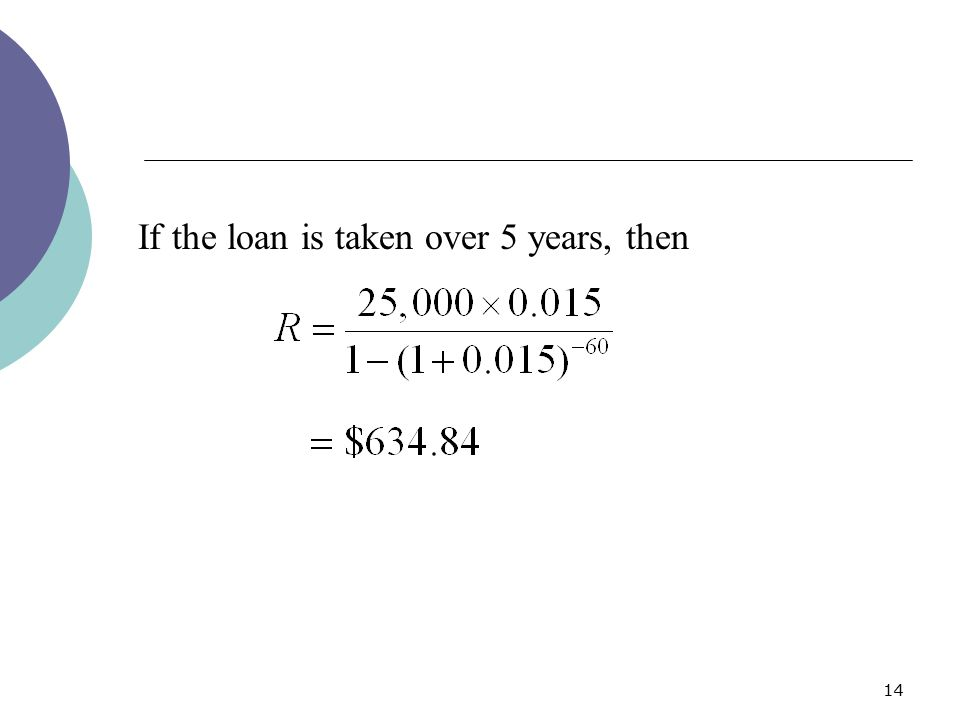 If the loan is taken over 5 years, then