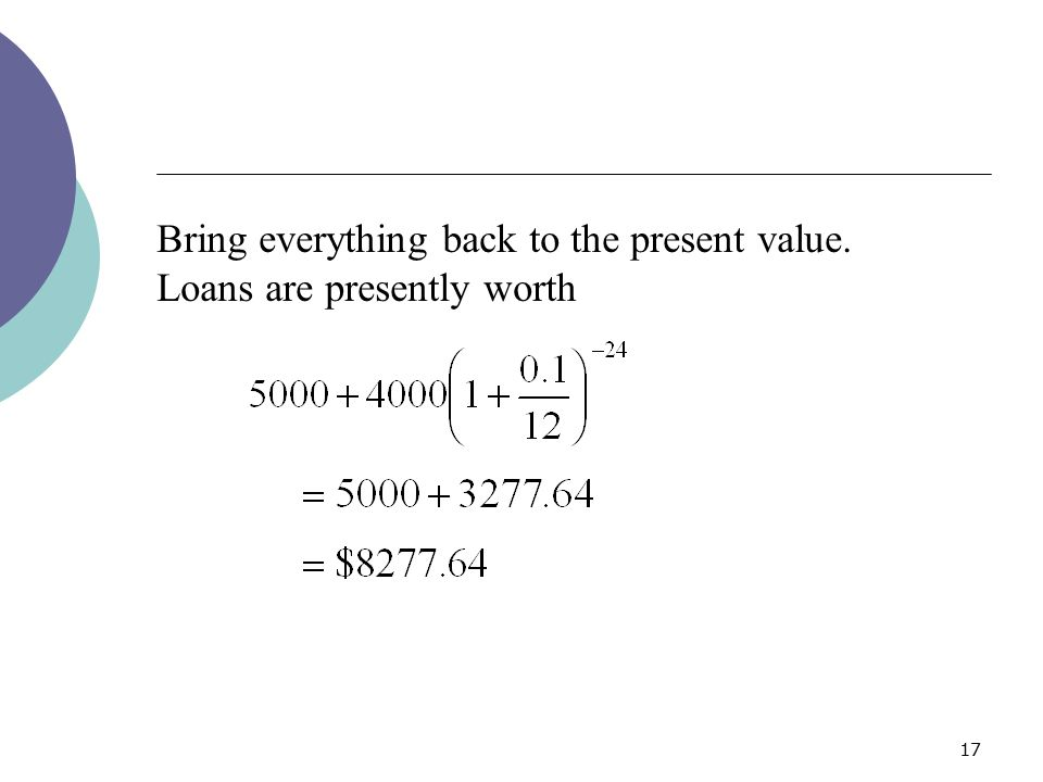 Bring everything back to the present value.