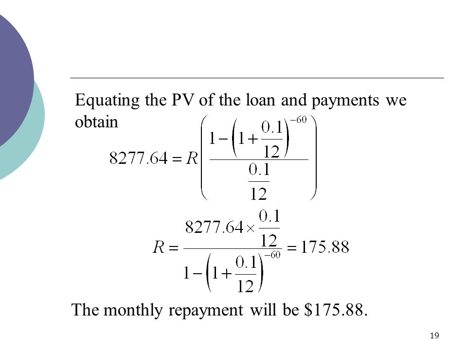 Equating the PV of the loan and payments we obtain
