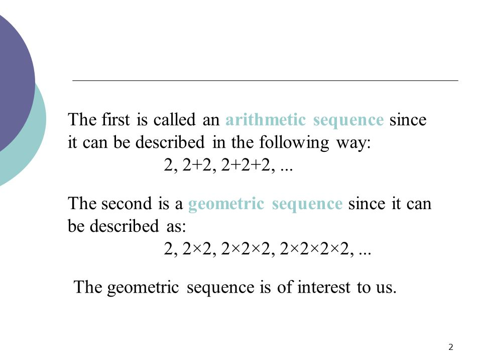 The first is called an arithmetic sequence since it can be described in the following way:
