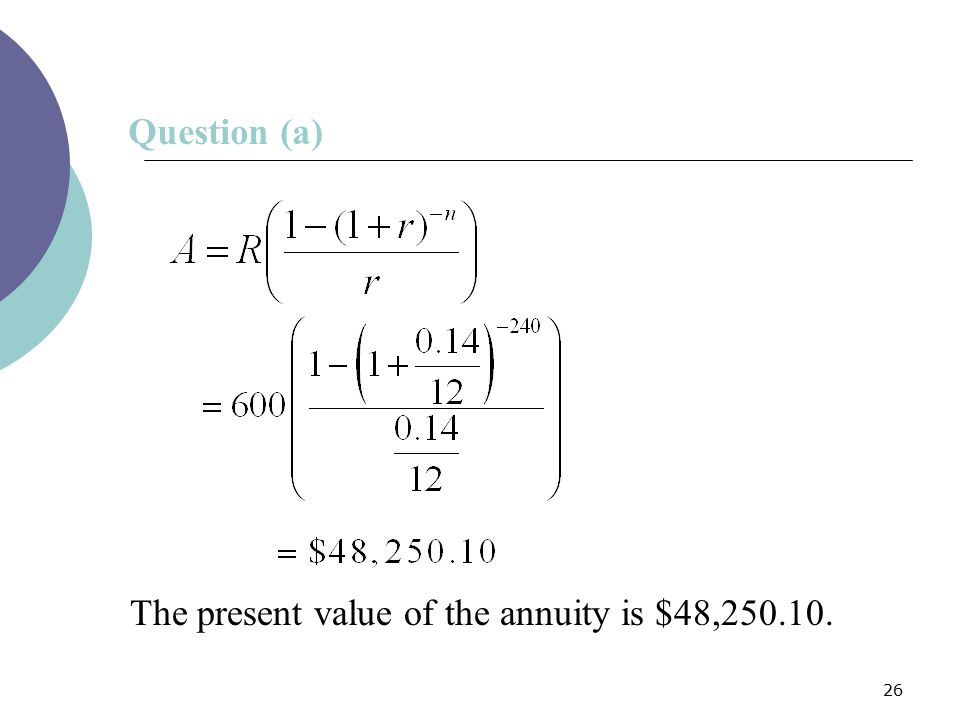 Question (a) The present value of the annuity is $48,250.10.
