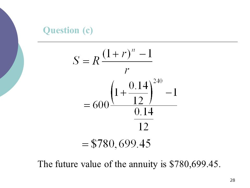 Question (c) The future value of the annuity is $780,699.45.