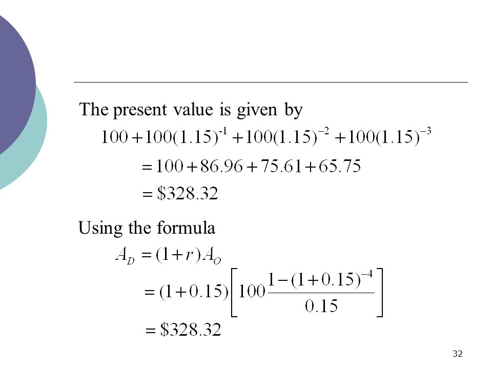 The present value is given by