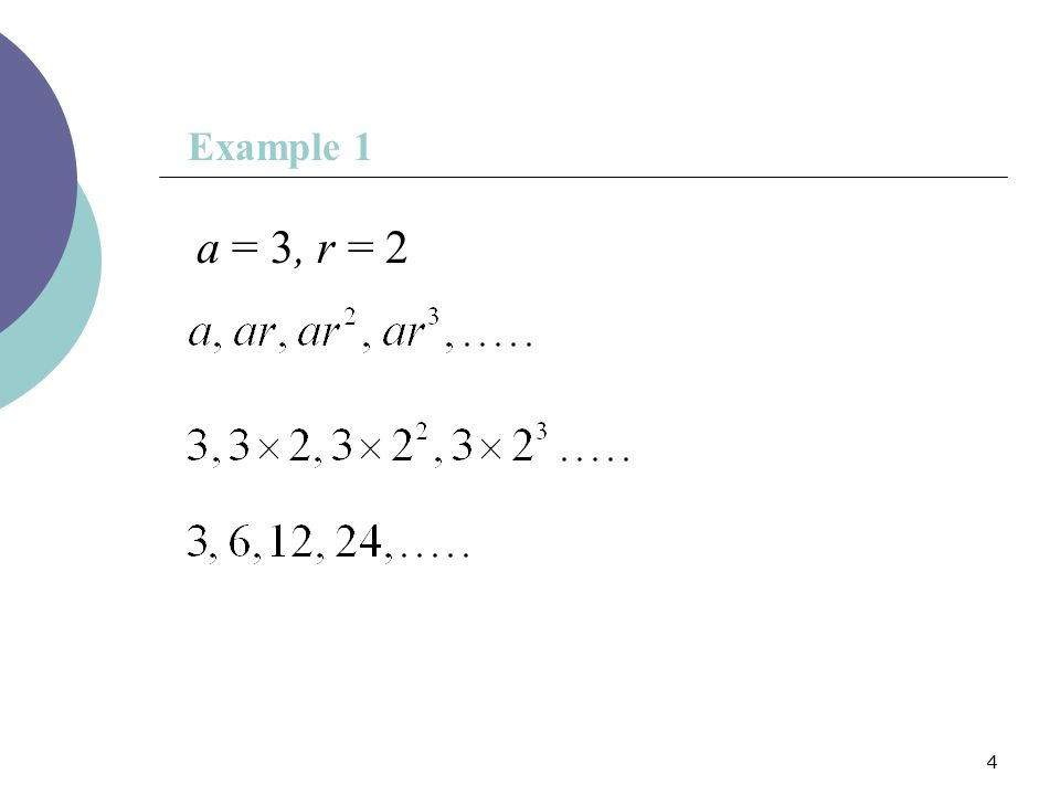 Example 1 a = 3, r = 2