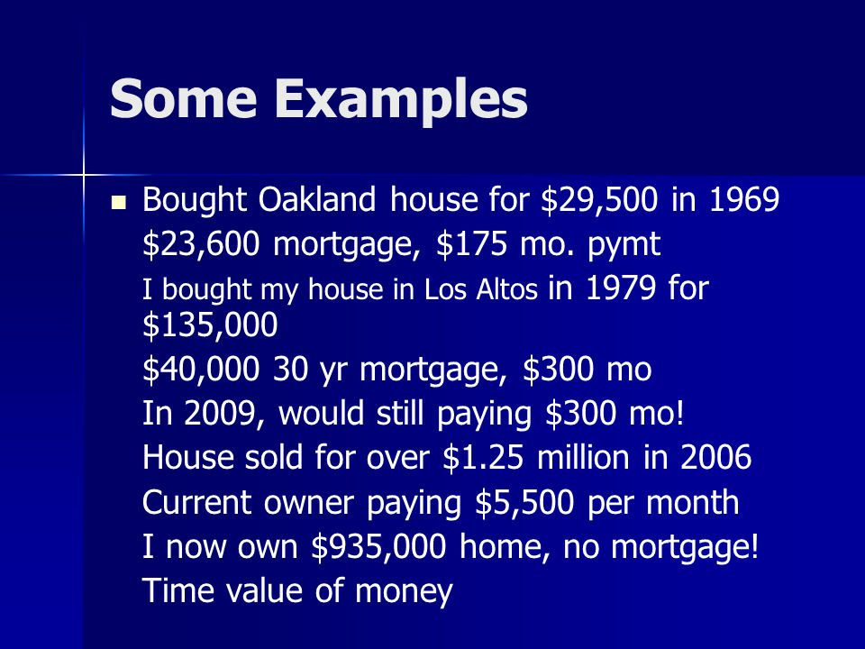 Some Examples Bought Oakland house for $29,500 in 1969