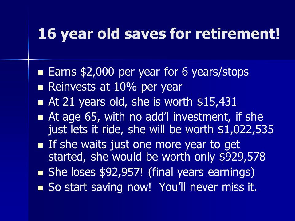 16 year old saves for retirement!