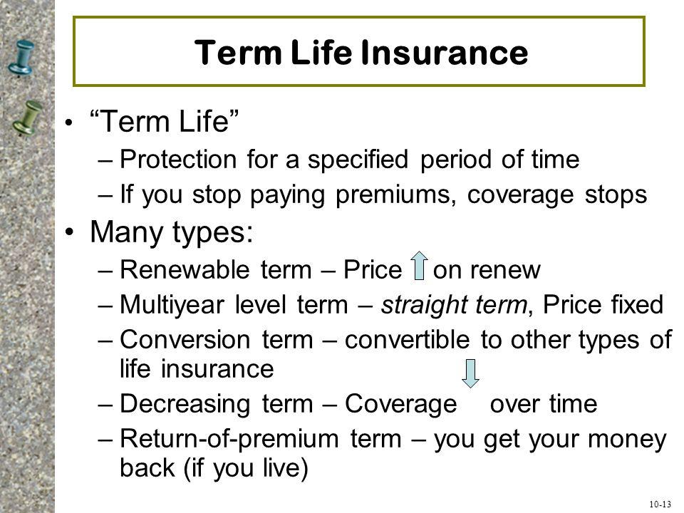 Term Life Insurance Term Life Many types: