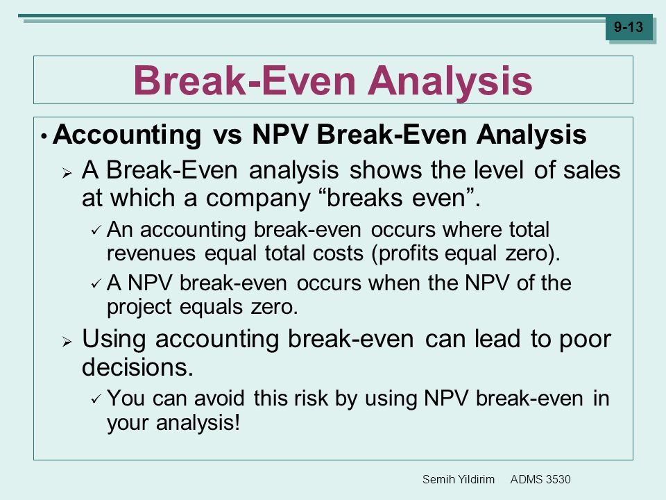 Break-Even Analysis Accounting vs NPV Break-Even Analysis