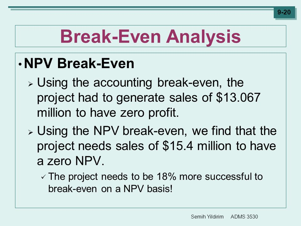 Break-Even Analysis NPV Break-Even