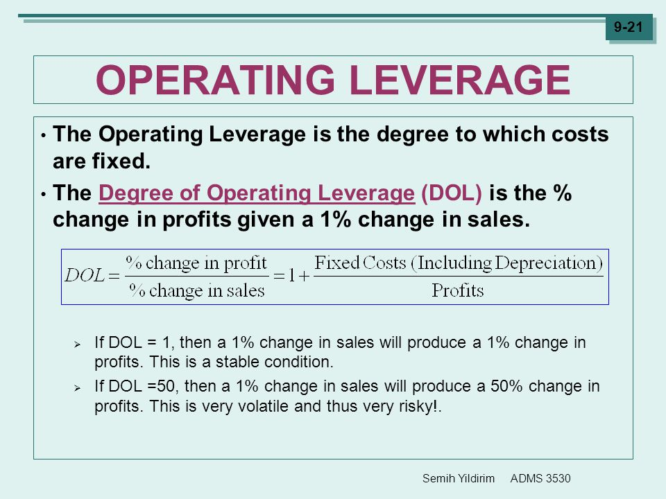 OPERATING LEVERAGE The Operating Leverage is the degree to which costs are fixed.