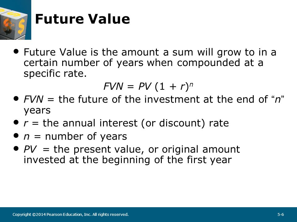 Future Value Example Example: What will be the FV of $100 in 2 years at interest rate of 6% FV2 = PV(1 + r)2 = $100 (1 + 0.06)2.