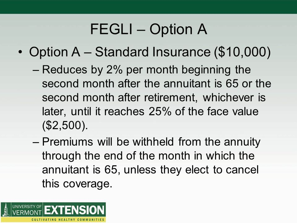 FEGLI – Option A Option A – Standard Insurance ($10,000)