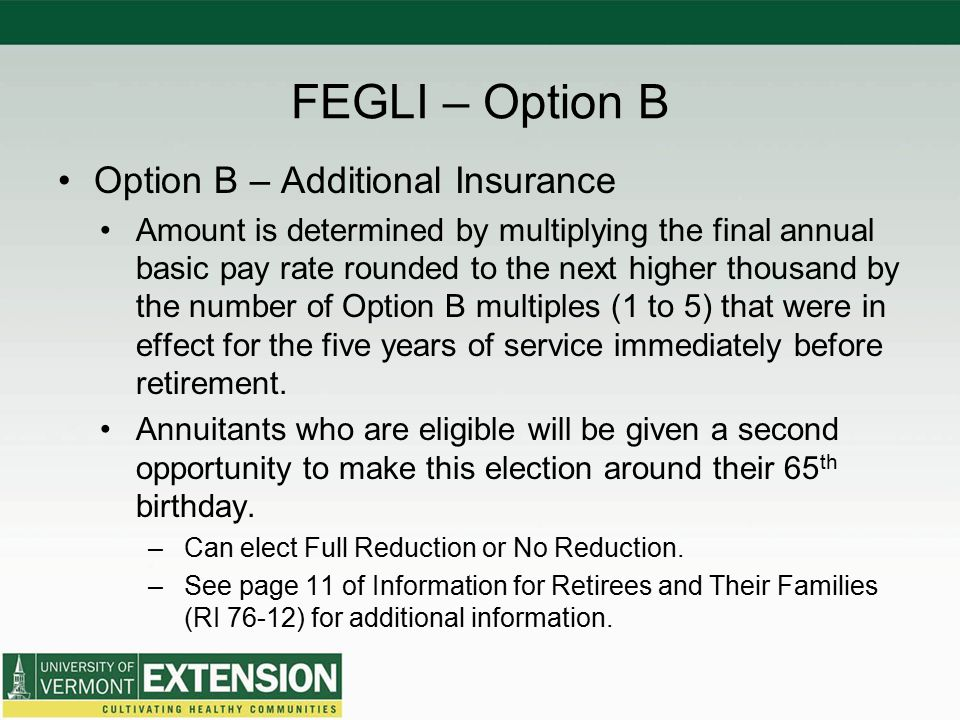 FEGLI – Option B Option B – Additional Insurance