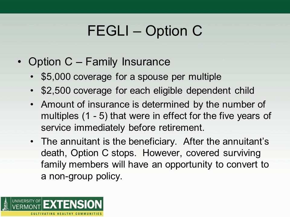 FEGLI – Option C Option C – Family Insurance