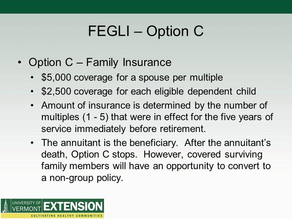FEGLI – Option C Option C – Family Insurance