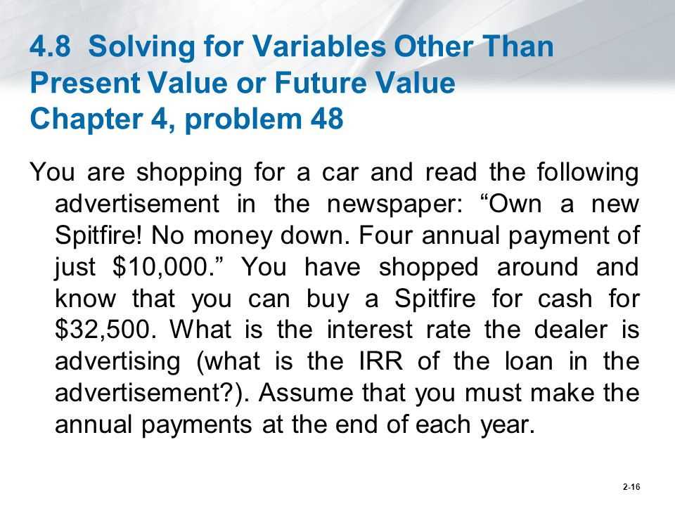 4.8 Solving for Variables Other Than Present Value or Future Value Chapter 4, problem 48