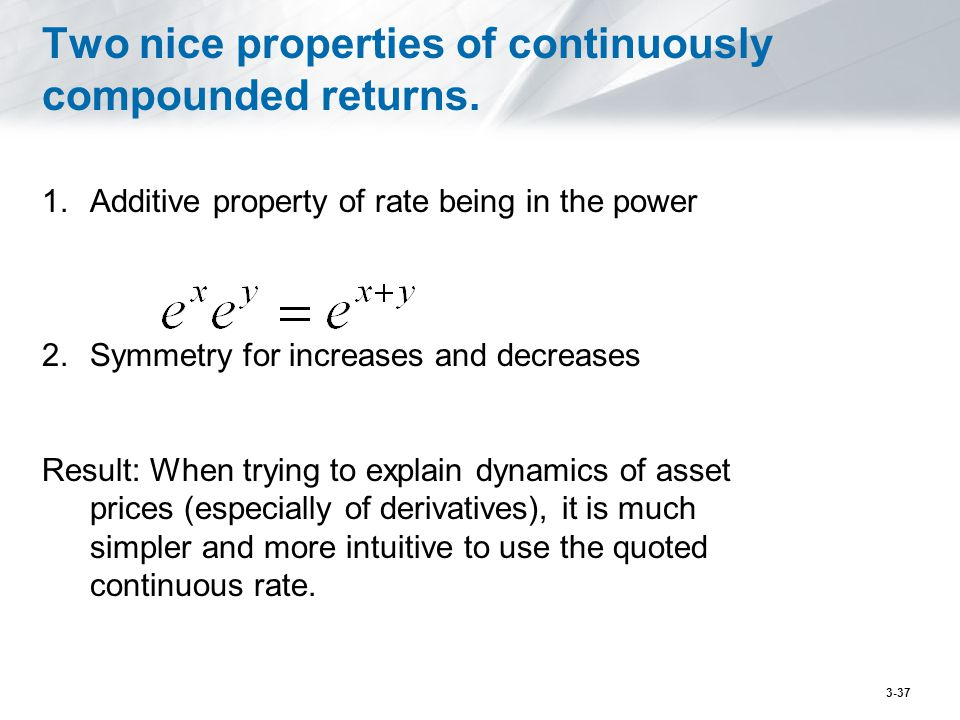 Two nice properties of continuously compounded returns.