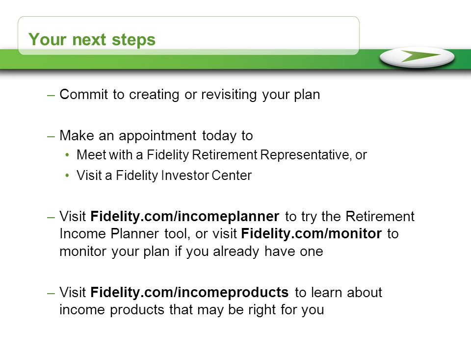 Your next steps Commit to creating or revisiting your plan