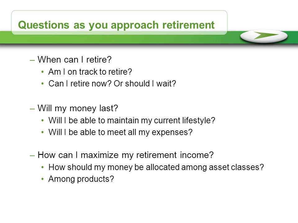 Questions as you approach retirement