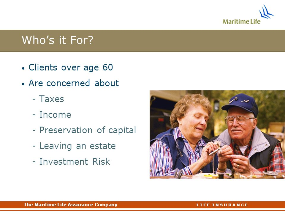 Who's it For Clients over age 60 Are concerned about Taxes Income