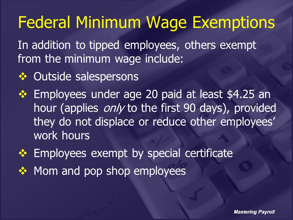 Federal Minimum Wage Exemptions