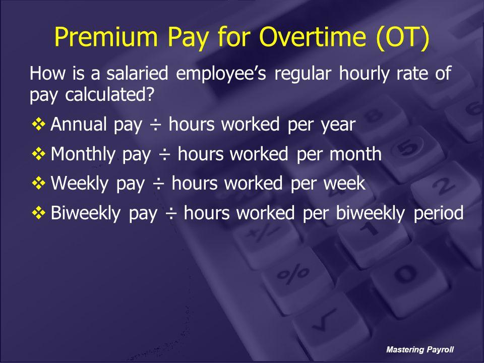 Premium Pay for Overtime (OT)