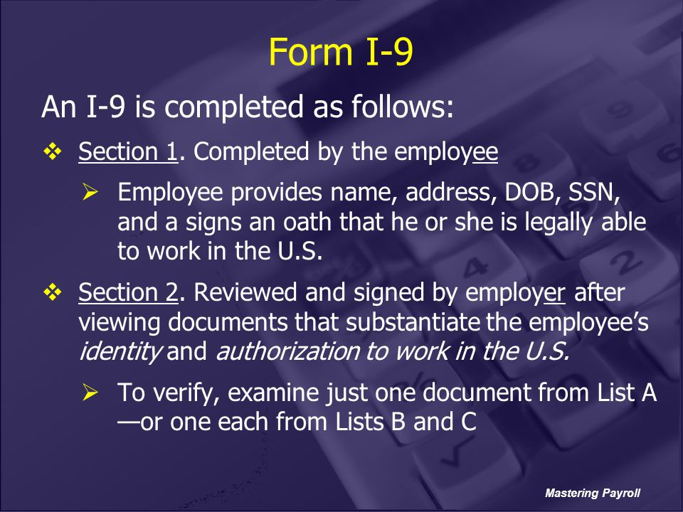 Form I-9 An I-9 is completed as follows: