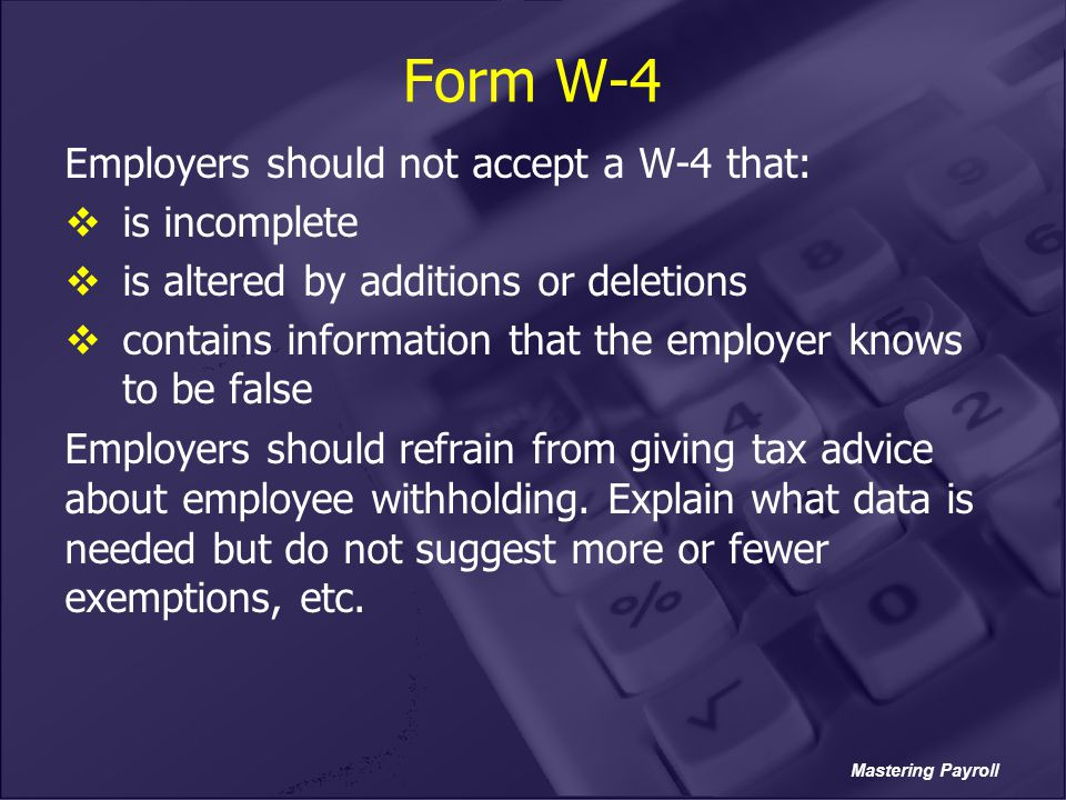 Form W-4 Employers should not accept a W-4 that: is incomplete