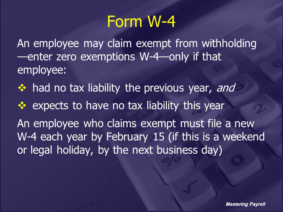 Form W-4 An employee may claim exempt from withholding —enter zero exemptions W-4—only if that employee: