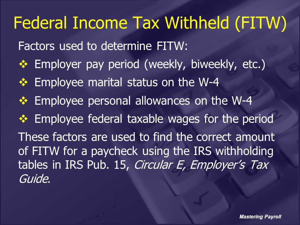 Federal Income Tax Withheld (FITW)